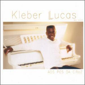 Kleber Lucas - Aos Pés da Cruz - (2001)