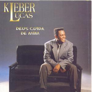 Kleber Lucas - Deus Cuida de Mim - (1999)