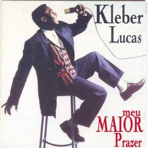 Kleber Lucas - Meu Maior Prazer - (1997)
