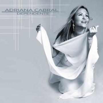 Adriana Cabral - Dependente